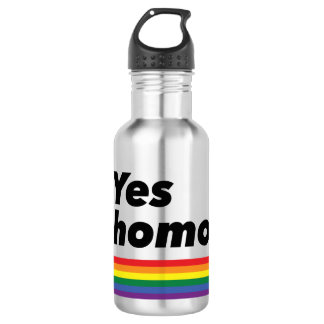 Yes homo. Water bottle.