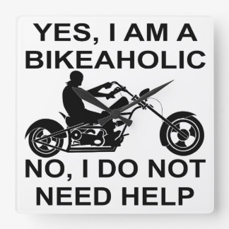 Yes I Am A Bikeaholic No I Do Not Need Help Square Wall Clock