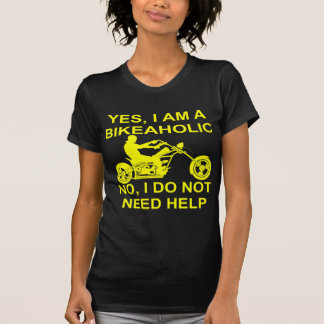 Yes I Am A Bikeaholic No I Do Not Need Help T-Shirt