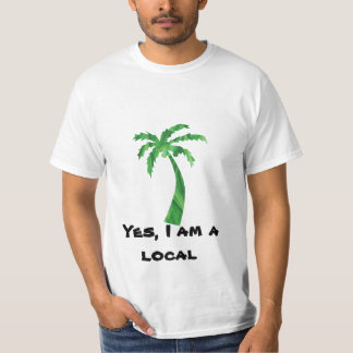 Yes, I am a local T-Shirt