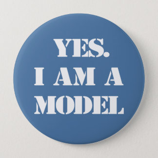 Yes. I Am a Model 4 Inch Round Button