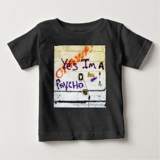 Yes, I am a Psycho - Toddler's Tee