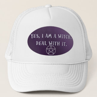 Yes I am a Witch, deal with it! Trucker Hat