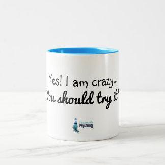 Yes I am Crazy Mug