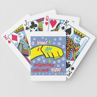 Yes, I AM Signing About YOU! Bicycle Playing Cards