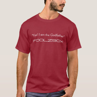 """""""Yes! I am the Godfather"""", FOOLZBOX T-Shirt"""