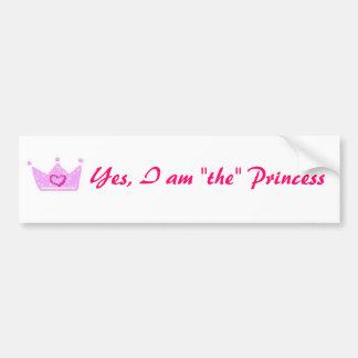 "Yes, I am ""the"" Princess Long sticker Bumper Sticker"