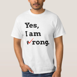 Yes I am wrong designer t-shirt
