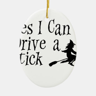 Yes I Can Drive a Stick Ceramic Oval Ornament