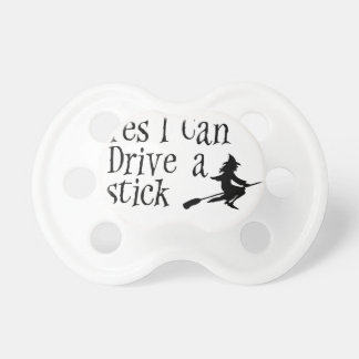 Yes I Can Drive a Stick Pacifiers