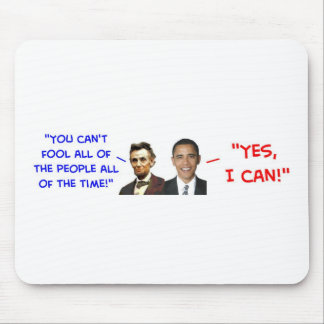 yes I can obama lincoln fool people Mouse Pad