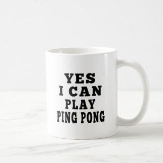 Yes I Can Play Ping Pong Coffee Mug