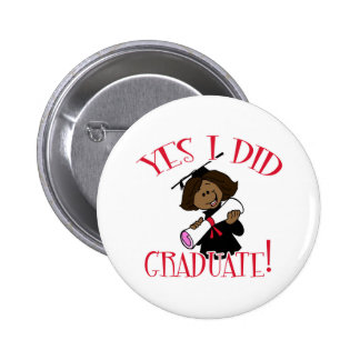 Yes I Did Graduate Products Buttons