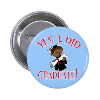Yes I Did Graduate Products Pinback Button