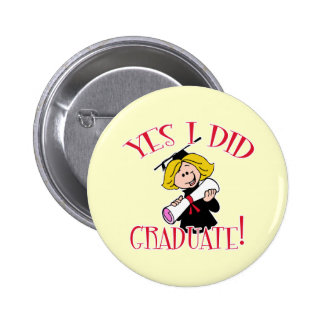 Yes I Did Graduate! Products Pin