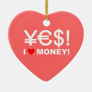 Yes! I love money! Ceramic Ornament