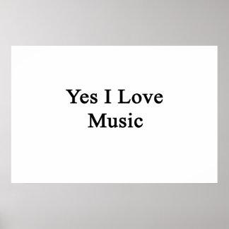 Yes I Love Music Print
