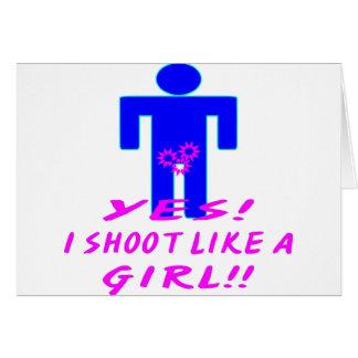 Yes I Shoot Like A Girl Greeting Card