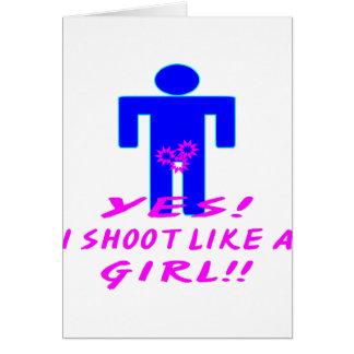 Yes, I Shoot Like A Girl (Crotch Shot) Greeting Card