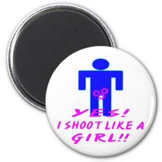 Yes I Shoot Like A Girl Refrigerator Magnet