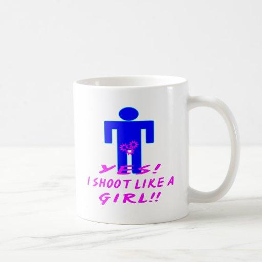 Yes I Shoot Like A Girl Coffee Mug