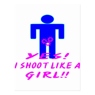 Yes I Shoot Like A Girl Postcard