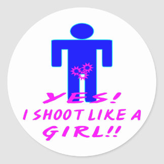 Yes I Shoot Like A Girl Round Sticker