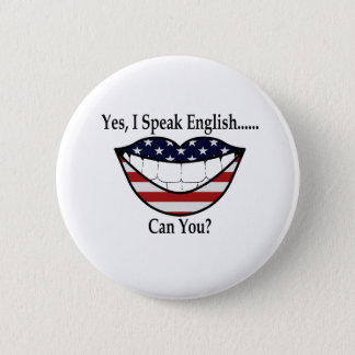 Yes, I Speak English...Can You? 2 Inch Round Button