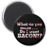 Yes, I Want Bacon!