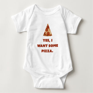 Yes, I want some pizza. Baby Bodysuit