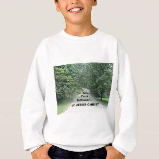 Yes, I'm a follower...of JESUS CHRIST! Sweatshirt