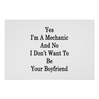 Yes I'm A Mechanic And No I Don't Want To Be Your Poster