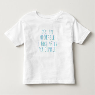 Yes, I'm Adorable. I Take After My Guncle. Toddler T-shirt