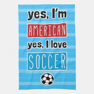 Yes I'm American, Yes I Love Soccer Tea Towel