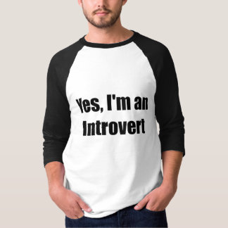 Yes, I'm an Introvert. Deal with it T-Shirt