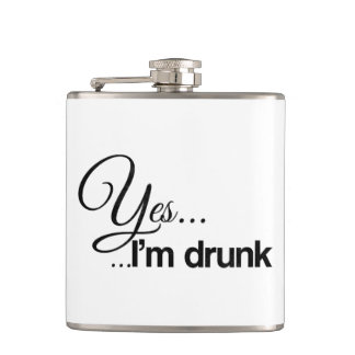 Yes ... I'm drunk Hip Flask