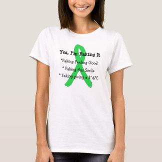 Yes, I'm Faking It! Lyme Disease Awareness Shirt