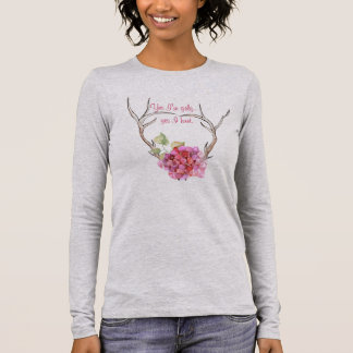 Yes I'm girly..Yes I Hunt Antler and Flowers Shirt