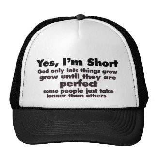 Yes I'm SHORT Trucker Hat