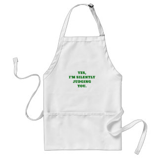 Yes Im Silently Judging You Standard Apron