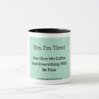 """Yes I'm Tired"" Coffee Mug"