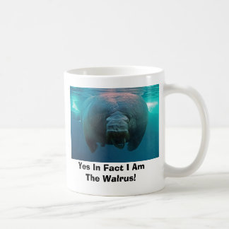 Yes In Fact I Am The Walrus! Coffee Mugs