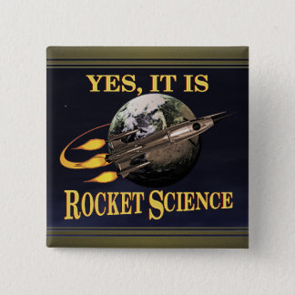 Yes, It Is Rocket Science 2 Inch Square Button