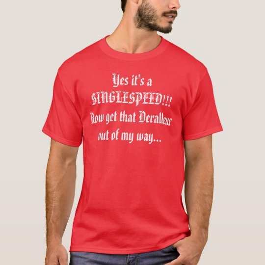 Yes it's a SINGLESPEED!!!  T-Shirt