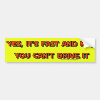 Yes Its Fast Bumper Sticker