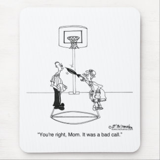 Yes, Mom, It Was a Bad Call Mouse Pad