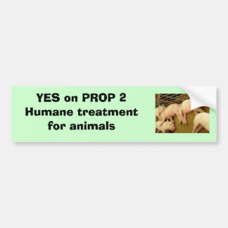 Yes on Proposition 2 - Bumper Sticker