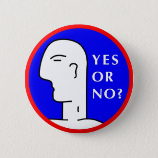 YES OR NO? 2 INCH ROUND BUTTON