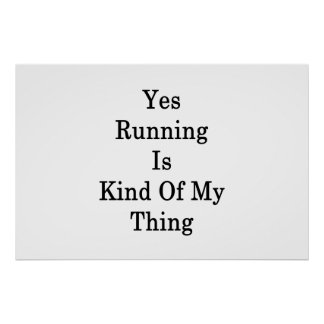 Yes Running Is Kind Of My Thing Poster