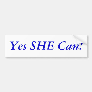 Yes SHE Can! Bumper Sticker